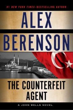 The counterfeit agent / Alex Berenson