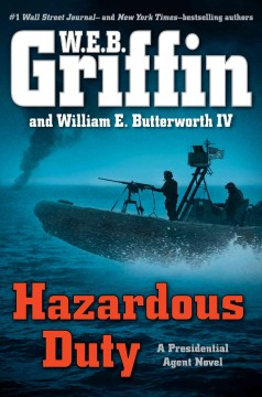 Hazardous duty / W.E.B. Griffin