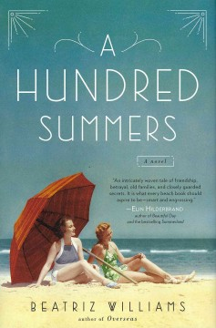 A hundred summers / Beatriz Williams