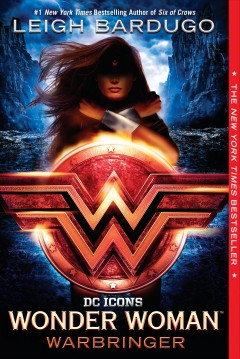 Wonder Woman : Warbringer by Bardugo, Leigh