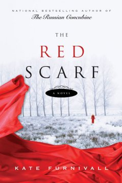 The red scarf : [a novel] / Kate Furnivall