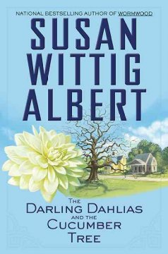 The Darling Dahlias and the cucumber tree / Susan Wittig Albert