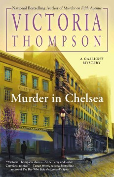 Murder in Chelsea : a gaslight mystery / Victoria Thompson