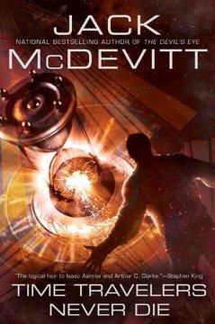 Time travelers never die / Jack McDevitt