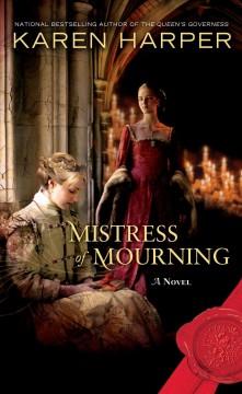 Mistress of mourning / Karen Harper