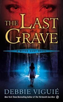 The last grave / Debbie Viguié