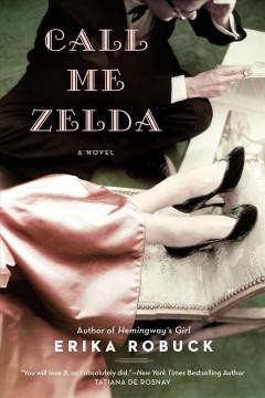 Call me Zelda / Erika Robuck