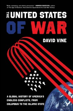 The United States of war : a global history of America
