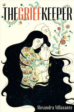 The grief keeper by Villasante, Alexandra.