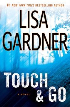 ouch & go : a novel / Lisa Gardner