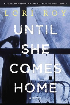 Until she comes home / Lori Roy