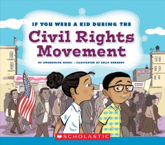 If you were a kid during the civil rights movement by Hooks, Gwendolyn