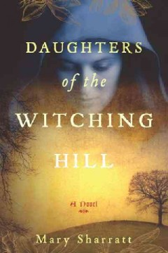 Daughters of the Witching Hill / Mary Sharratt