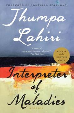Interpreter of maladies stories by Lahiri, Jhumpa.