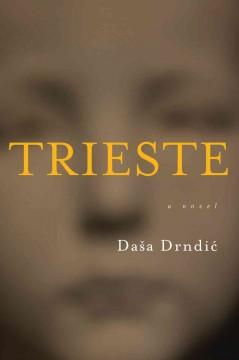 Trieste / Daša Drndić