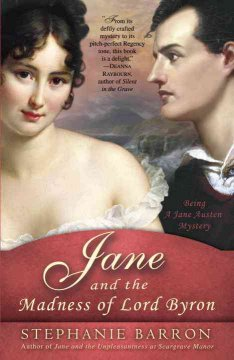 Jane and the madness of Lord Byron : being a Jane Austen mystery / Stephanie Barron