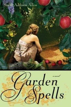 Garden spells / Sarah Addison Allen