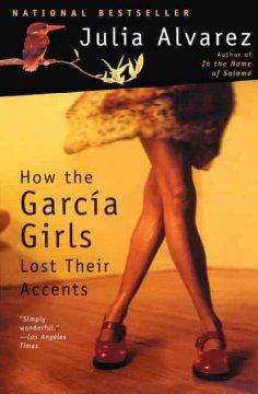 How the García girls lost their accents by Alvarez, Julia.