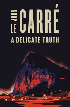 A delicate truth / John le Carré