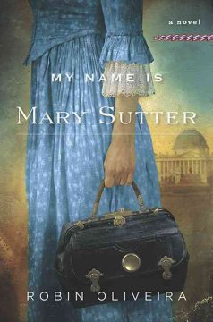 My name is Mary Sutter / Robin Oliveira