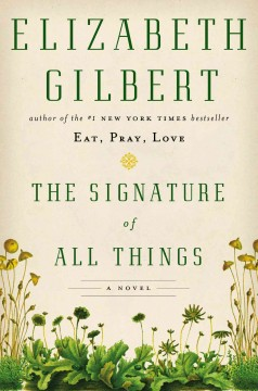 The signature of all things / Elizabeth Gilbert