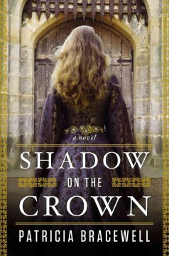 Shadow on the crown / Patricia Bracewell