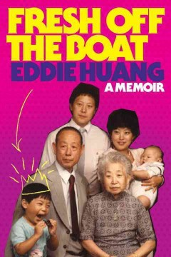 Fresh off the boat : a memoir / Eddie Huang
