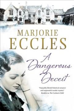 A dangerous deceit / by Marjorie Eccles