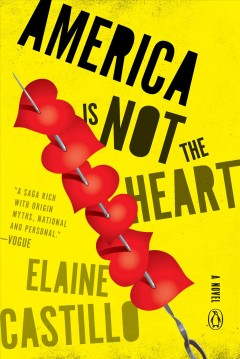 America is not the heart by Castillo, Elaine