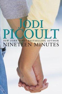 Nineteen minutes : a novel / Jodi Picoult