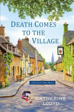 Death comes to the village / Catherine Lloyd