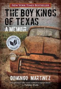 The boy kings of Texas : a memoir / Domingo Martinez