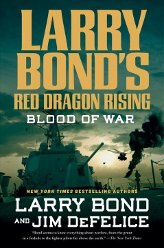 Larry Bond's Red dragon rising : blood of war / Larry Bond and Jim DeFelice