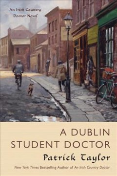 A Dublin student doctor / Patrick Taylor