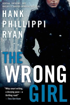 The wrong girl / Hank Phillippi Ryan