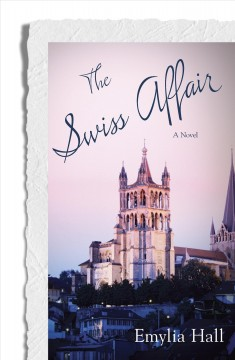 The Swiss affair / Emylia Hall