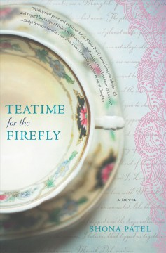 Teatime for the firefly / Shona Patel