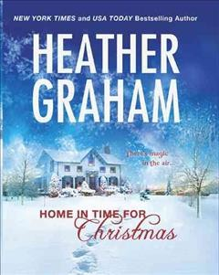 Home in time for Christmas / Heather Graham
