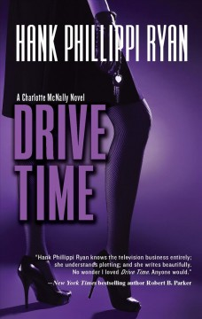 Drive time : a Charlotte McNally novel / Hank Phillippi Ryan
