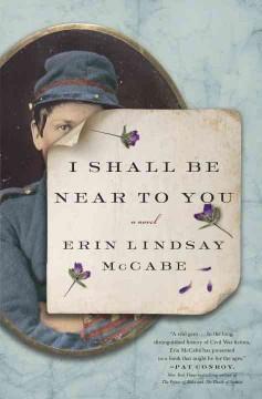 I shall be near to you : a novel / Erin Lindsay McCabe