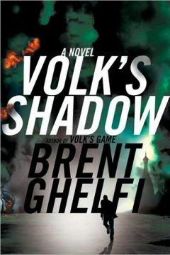 Volk's shadow : a novel / Brent Ghelfi