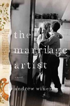 The marriage artist : a novel / Andrew Winer