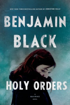 Holy orders : a Quirke novel / Benjamin Black