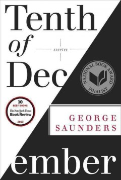 Tenth of December : stories / George Saunders