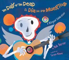 The Day of the Dead = El Dia de los Muertos by Barner, Bob.