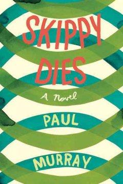 Skippy dies / Paul Murray
