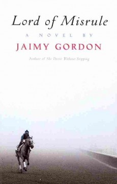 Lord of misrule : a novel / by Jaimy Gordon