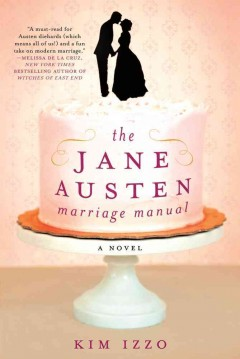 The Jane Austen marriage manual : a novel / Kim Izzo