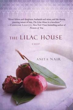 The Lilac House : a novel / Anita Nair