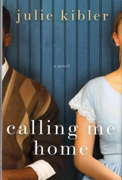Calling me home / Julie Kibler